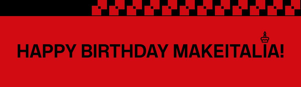 Buon compleanno Makeitalia!