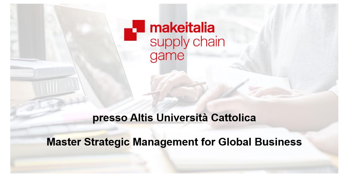 Supply Chain Game: Makeitalia presso Altis Università Cattolica
