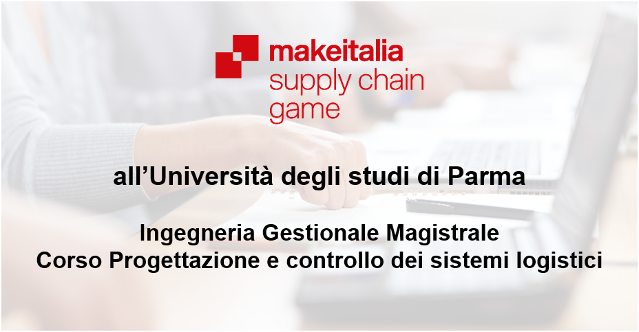 Supply Chain Game: Makeitalia presente all'Università degli Studi di Parma